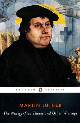 The Ninety-Five Theses and Other Writings  -     By: Martin Luther
