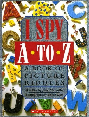 I Spy A To Z: A Book of Picture Riddles   -     By: Jean Marzollo     Illustrated By: Walter Wick