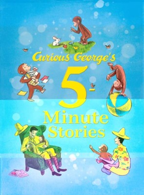 Curious George's 5-Minute Stories  -     By: H.A. Rey