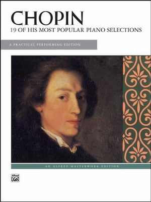 19 of His Most Popular Piano Selections: A Practical Performing Edition  -     By: Frederic Chopin