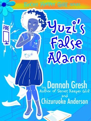 Yuzi's False Alarm - eBook  -     By: Dannah Gresh, Chizuruoke Anderson