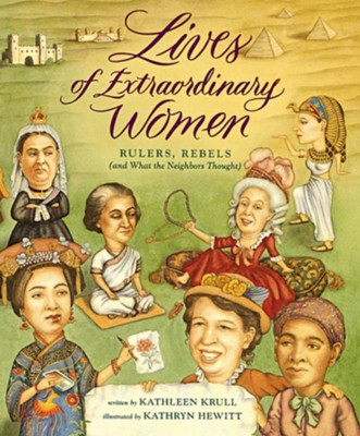 Lives of Extraordinary Women   -     By: Kathleen Krull