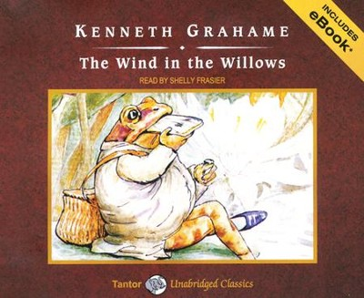The Wind in the Willows, Unabridged Audiobook on CD with eBook  -     Narrated By: Shelly Frasier     By: Kenneth Grahame