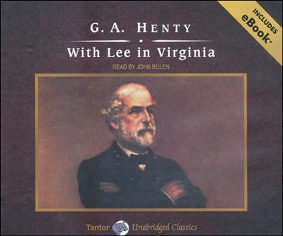 With Lee in Virginia, Unabridged Audiobook on CD with eBook  -     Narrated By: John Bolen     By: G.A. Henty