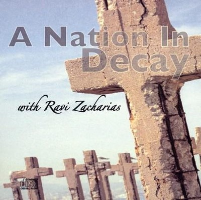 A Nation in Decay - CD   -     By: Ravi Zacharias