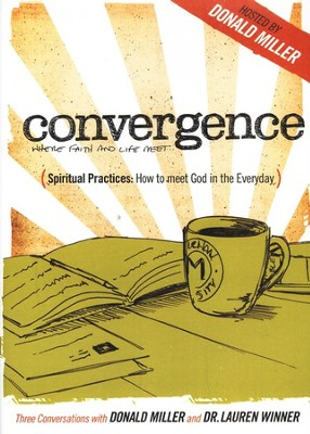 Convergence: Spiritual Practices: How to Meet God In  the Everyday  -     By: Donald Miller
