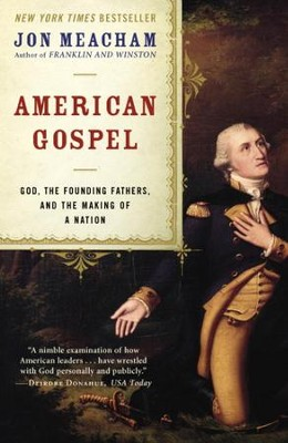 American Gospel: God, the Founding Fathers, and the Making of a Nation - eBook  -     By: Jon Meacham