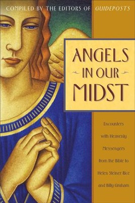 Angels in Our Midst: Encounters with Heavenly Messengers from the Bible to Helen Steiner Rice and Bil ly Graham - eBook  -     Edited By: Guideposts     By: Guideposts Editors
