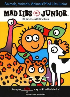 Mad Libs Junior: Animals, Animals, Animals!   -     By: Roger Price, Leonard Stern