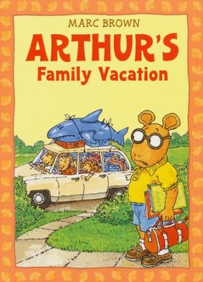 Arthur's Family Vacation  -     By: Marc Brown