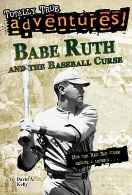 Babe Ruth and the Baseball Curse - eBook  -     By: David A. Kelly