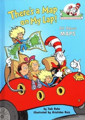 There's A Map in My Lap: All About Maps (The Cat in the Hat's  Learning Library)  -     By: Tish Rabe     Illustrated By: Aristides Ruiz