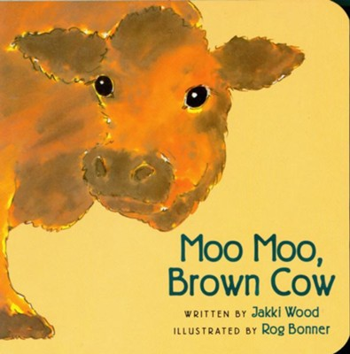 Moo Moo, Brown Cow Board Book   -     By: Jakki Wood