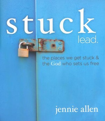 Stuck: lead, Leader's Guide (A DVD-Based Study)  -     By: Jennie Allen