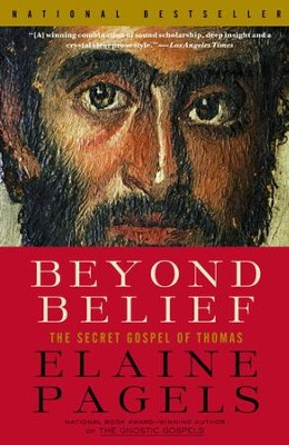 Beyond Belief: The Secret Gospel of Thomas - eBook  -     By: Elaine Pagels