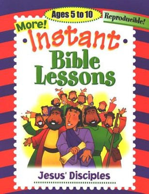 More Instant Bible Lessons for Ages 5-10: Jesus' Disciples   -