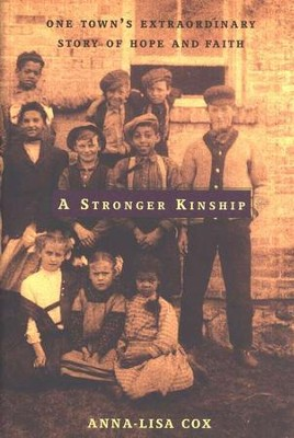 A Stronger Kinship  -     By: Anna-Lisa Cox