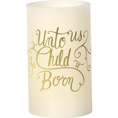LED Unto Us A Child is Born Pillar Candle  -