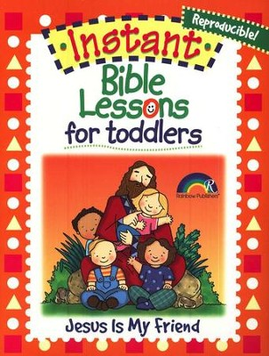 Instant Bible Lessons for Toddlers: Jesus Is My Friend  -     By: Mary J. Davis