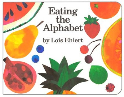Eating the Alphabet   -     By: Lois Ehlert