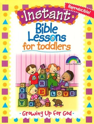 Instant Bible Lessons for Toddlers: Growing Up for God  -     By: Mary J. Davis