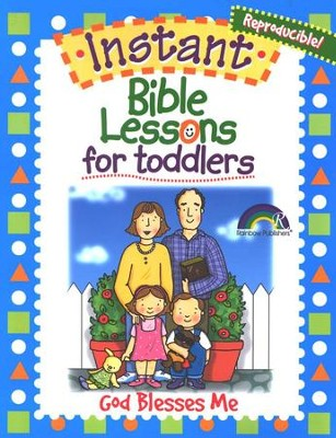 Instant Bible Lessons for Toddlers: God Blesses Me   -