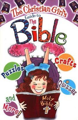 Christian Girl's Guide to the Bible   -     By: Katrina Cassel