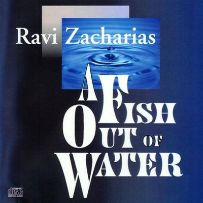 A Fish Out of Water - CD   -     By: Ravi Zacharias