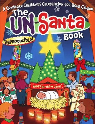 The Un-Santa Book: A Complete Christmas Celebration for Your Children  -