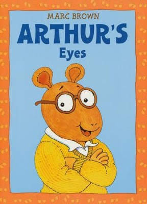 Arthur's Eyes   -     By: Marc Brown