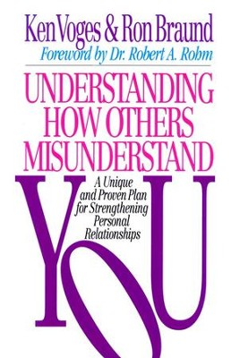 Understanding How Others Misunderstand You   -     By: Ken Voges, Ron Braund