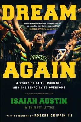 Dream Again: A Story Of Faith, Courage, and the Tenacity To Overcome  -     By: Isaiah Austin, Matt Litton, Robert Griffin
