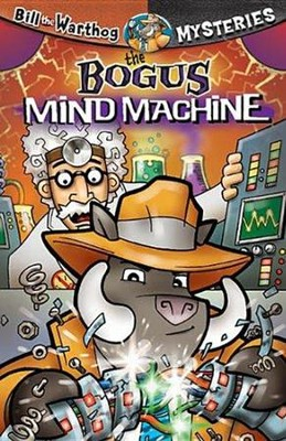 #5: The Bogus Mind Machine  -     By: Dean A. Anderson