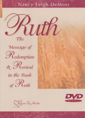 Ruth: The Message of Redemption & Revival in The Book   Ruth, DVD  -     By: Nancy Leigh DeMoss