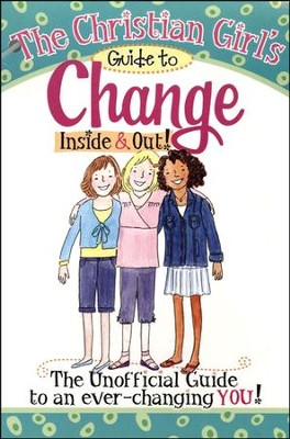 The Christian Girl's Guide to Change: Inside & Out!  - Slightly Imperfect  -     By: Rebecca Park Totilo
