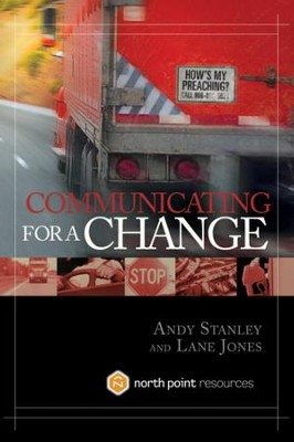 Communicating for a Change: Seven Keys to Irresistible Communication - eBook  -     By: Andy Stanley, Lane Jones