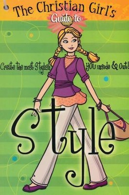 Christian Girl's Guide to Style   -     By: Sherry Kyle     Illustrated By: Anita DuFalla