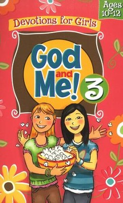 God and Me! Girls Devotional Vol 3 - Ages 10-12   -