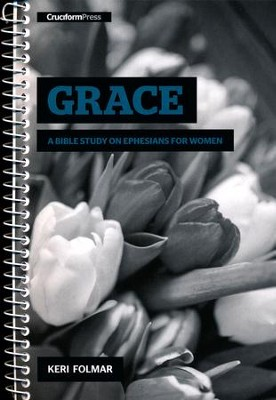 Grace: A Bible Study on Ephesians for Women   -     By: Keri Folmar