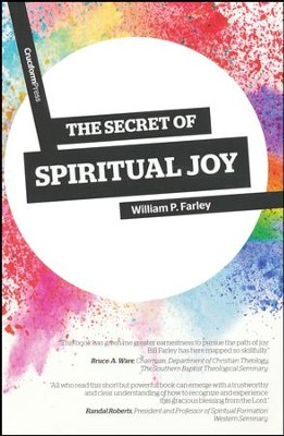 The Secret of Spiritual Joy   -     By: William P. Farley