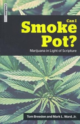 Can I Smoke Pot?: Marijuana in Light of Scripture   -     By: Tom Breeden