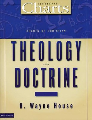 Charts of Christian Theology & Doctrine   -     By: H. Wayne House