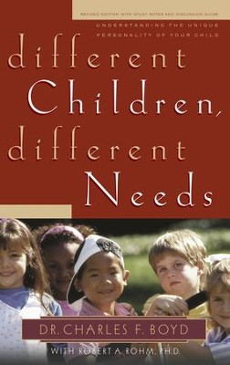 Different Children, Different Needs: Understanding the Unique Personality of Your Child - eBook  -     By: Dr. Charles F. Boyd, Robert A. Rohm Ph.D.