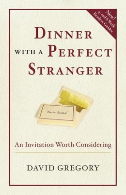Dinner with a Perfect Stranger: An Invitation Worth Considering - eBook  -     By: David Gregory