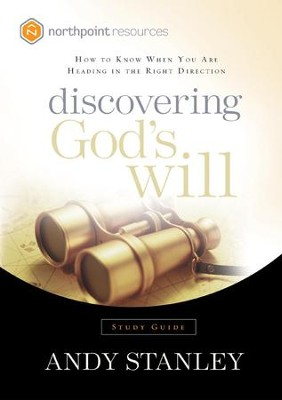 Discovering God's Will Study Guide: How to Know When You Are Heading in the Right Direction - eBook  -     By: Andy Stanley