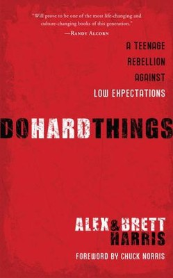 Do Hard Things: A Teenage Rebellion Against Low Expectations - eBook  -     By: Alex Harris, Brett Harris