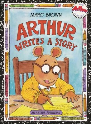 Arthur Writes A Story  -     By: Marc Brown