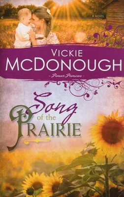 Song Of The Prairie, Pioneer Promises Series #3   -     By: Vickie Mcdonough
