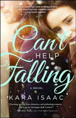 Can't Help Falling  -     By: Kara Isaac