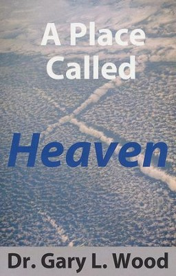 A Place Called Heaven  -     By: Gary Wood